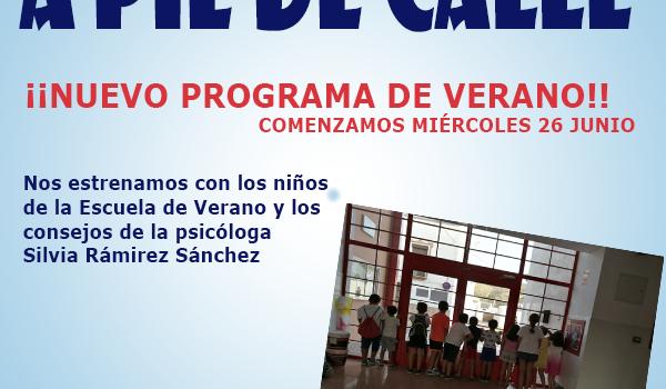 """""""A PIE DE CALLE"""" NUEVO PROGRAMA DE VERANO"""